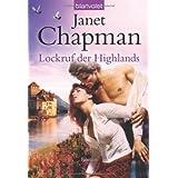 """Lockruf der Highlands: Romanvon """"Janet Chapman"""""""