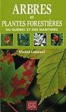 Arbres et plantes forestières du Québec et des Maritimes