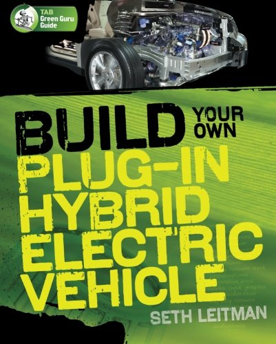 Build Your Own Plug-In Hybrid Electric Vehicle (Tab Green Guru Guides)