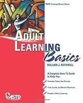 Adult Learning Basics (ASTD Training Basics Series)