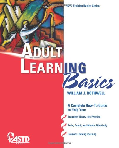 Adult Learning Basics (Astd Training Basics)