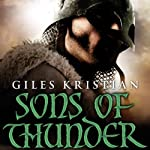 Sons of Thunder (       UNABRIDGED) by Giles Kristian Narrated by Simon Prebble