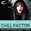 Chill Factor: Weather Warden, Book 3 Audiobook by Rachel Caine Narrated by Dina Pearlman