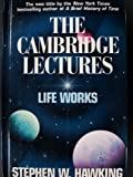 The Cambridge Lectures: Life Works (078710678X) by Hawking, Stephen W.