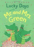 Lucky Days with Mr. and Mrs. Green (0152056041) by Baker, Keith