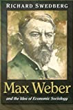 img - for Max Weber and the Idea of Economic Sociology book / textbook / text book
