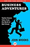 img - for Business Adventures: Twelve Classic Tales from the World of Wall Street book / textbook / text book