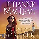 The Color of Forever: The Color of Heaven, Book 10 Audiobook by Julianne MacLean Narrated by Samara Naeymi, Erin Mallon