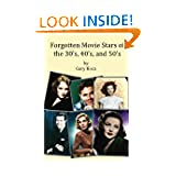 Forgotten Movie Stars of the 30's, 40's, and 50's: classic films, old movie stars, classic movies, motion pictures...