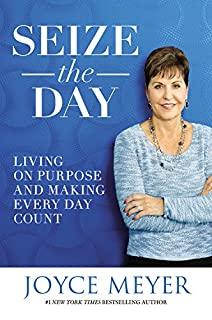 Book Cover: Seize the Day: Living on Purpose and Making Every Day Count