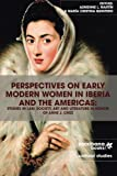 img - for Perspectives on Early Modern Women in Iberia and the Americas: Studies in Law, Society, Art and Literature in Honor of Anne J. Cruz book / textbook / text book