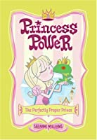 The Perfectly Proper Prince (Princess Power, No. 1) (Bk. 1)