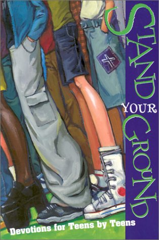 Stand Your Ground: Devotions for Teens by Teens, Ron Roman