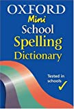 Oxford Mini School Spelling Dictionary 2004 (0199109591) by Allen, Robert
