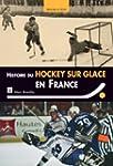 Histoire du hockey sur glace en France