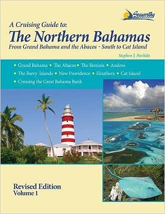 The Northern Bahamas Cruising Guide Volume 1 written by Stephen J Pavlidis