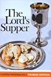 The Lord's Supper (Puritan Paperbacks) (0851518540) by Watson, Thomas