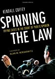 A new law book Spinning the Law by Kendall Coffey now on <br />