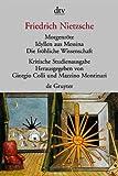 Morgenröte / Idyllen aus Messina / Die fröhliche Wissenschaft. Herausgegeben von G. Colli und M. Montinari.