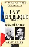 echange, troc Arnaud Teyssier - La Ve République, 1958-1995