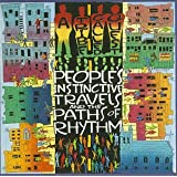 People's Instinctive Travels and the Paths of Rhythm ~ A Tribe Called Quest