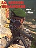 echange, troc Histoire/Collections - La Légion Etrangère, tome 2. L'action