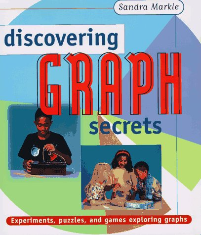 Discovering Graph Secrets: Experiments, Puzzles, and Games Exploring Graphs