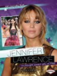 Pop Culture Bios:Jennifer Lawrence: T...