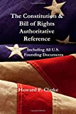 img - for The Constitution & Bill of Rights Authoritative Reference: Including All U.S. Founding Documents book / textbook / text book