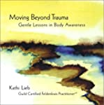 Moving Beyond Trauma: Gentle Lessons...