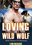 img - for Loving the Wild Wolf (BBW Paranormal Shape Shifter Romance): Wild Wolves of Montana book / textbook / text book