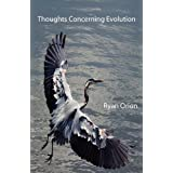 Thoughts Concerning Evolutionby Ryan Orion