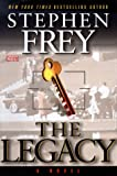 The Legacy: A Novel (0525942076) by Frey, Stephen W.