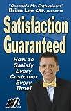 Satisfaction Guaranteed (0921328028) by Brian Lee