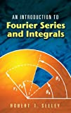 img - for An Introduction to Fourier Series and Integrals (Dover Books on Mathematics) book / textbook / text book