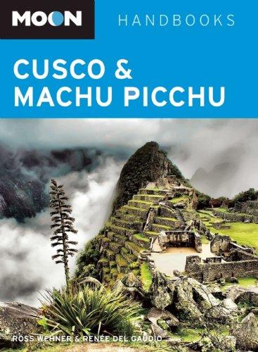 Moon Cusco & Machu Picchu (Moon Handbooks Cusco & Machu Picchu)