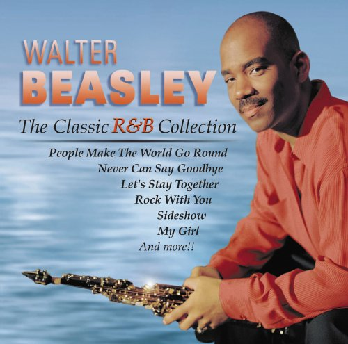 Walter Beasley - The Classic R&B Collection - Zortam Music