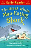 The Great White Man-Eating Shark (Early Reader)