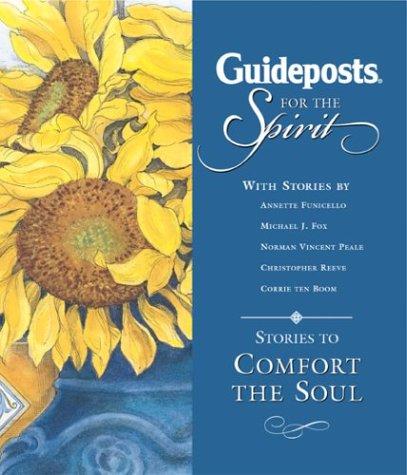 Guideposts for the Spirit: Stories to Comfort the Soul