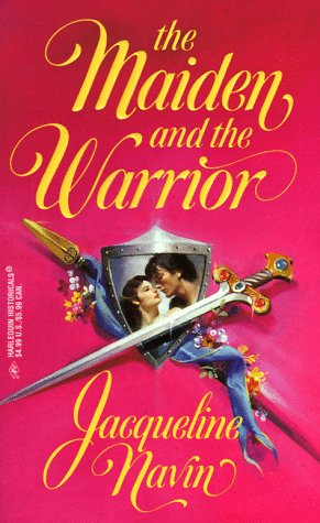 Maiden And The Warrior (March Madness) (Harlequin Historical, No 403), Jacqueline Navin