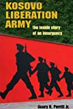 img - for Kosovo Liberation Army: The Inside Story of an Insurgency book / textbook / text book