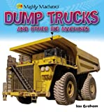 Dump Trucks and other Big Machines (Qeb First Book of...)