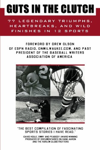 Guts in the Clutch: 77 Legendary Triumphs, Heartbreaks, and Wild Finishes in 12 Sports PDF