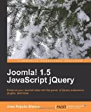 img - for Joomla! 1.5 JavaScript jQuery [Paperback] [2010] (Author) Jose Argudo Blanco book / textbook / text book