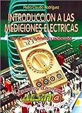 Introduccion a las Mediciones Electricas : Uso de testers, multimetros y osciloscopios