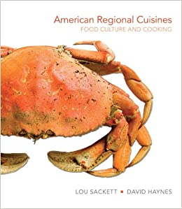 american regional cuisines food culture and cooking lou