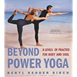 Beyond Power Yoga: Eight Levels of Practice for Body and Soulby Beryl Bender Birch