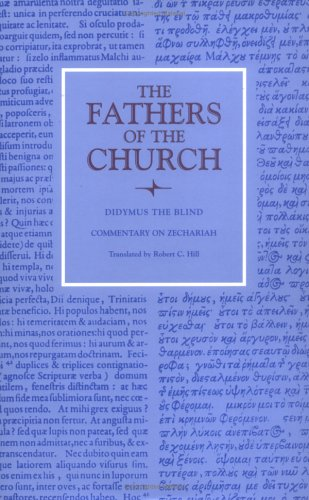 Didymus the Blind : Commentary on Zechariah (Fathers of the Church 111), DIDYMUS THE BLIND, ROBERT C. HILL, DIDYMUS