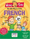 Hear Say Kids Guide to Learning French: 32 Page Full Color Activity Book & Compact Disc!