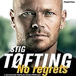 No regrets | Stig Tøfting
